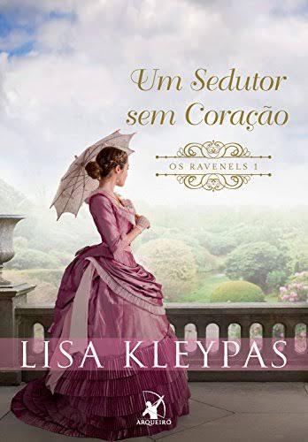Série Os Ravenels - Um Sedutor sem Coração de Lisa Kleypas