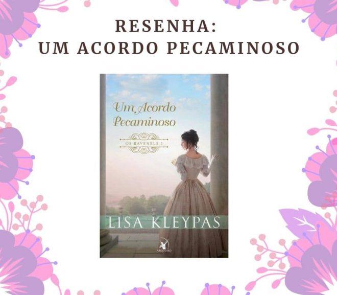 Resenha: Um Acordo Pecaminoso, Série Os Ravenels de Lisa Kleypas
