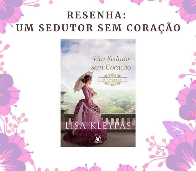 Resenha: Um Sedutor Sem Coração, Série Os Ravenels de Lisa Kleypas