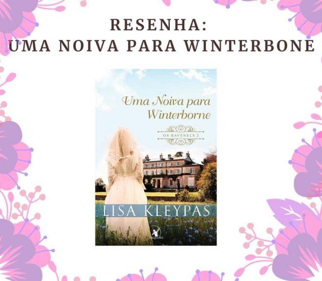 Resenha: Uma Noiva Para Winterborne, Série Os Ravenels de Lisa Kleypas.