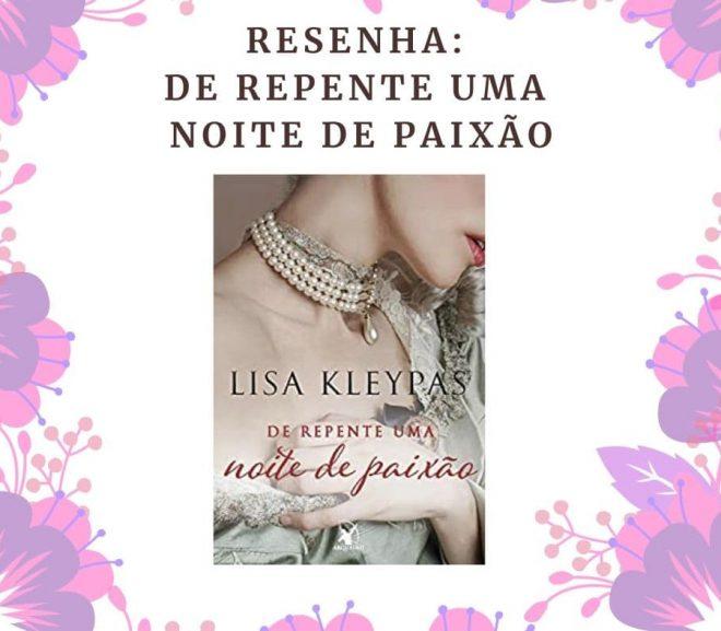 Resenha: De Repente Uma Noite de Amor, de Lisa Kleypas