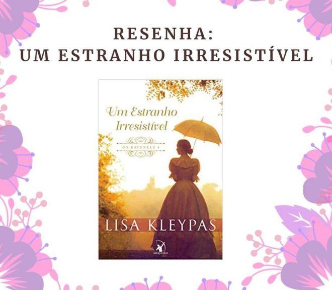 Resenha: Um estranho Irresistível, Série Os Ravenels de Lisa Kleypas