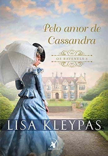 Resenha: Pelo Amor de Cassandra, Série Os Ravenels de Lisa Kleypas 1